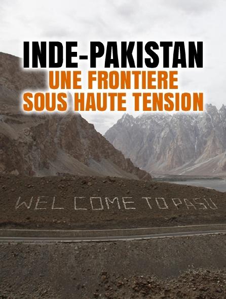 Inde-Pakistan, une frontière sous haute tension