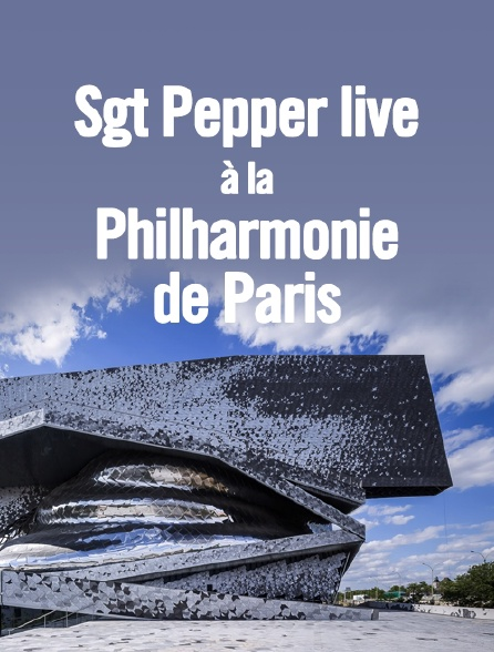 Sgt Pepper live à la Philharmonie de Paris