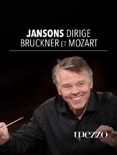 Mezzo - Jansons dirige Bruckner et Mozart