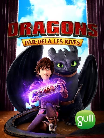 Gulli - Dragons : par-delà les rives