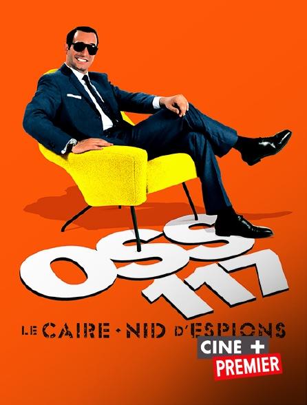 Ciné+ Premier - OSS 117 : Le Caire nid d'espions