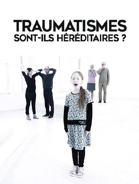 Traumatismes : sont-ils héréditaires ?