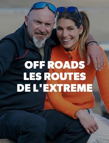 Off Roads, les routes de l'extrême