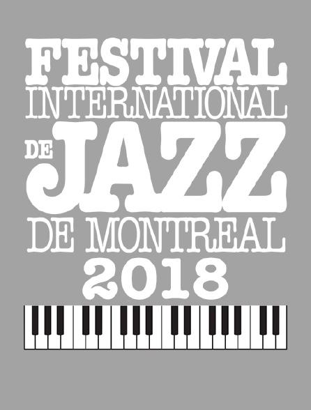 Festival international de jazz de Montréal 2018