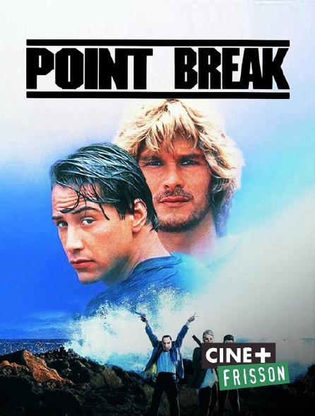 Ciné+ Frisson - Point Break, extrême limite