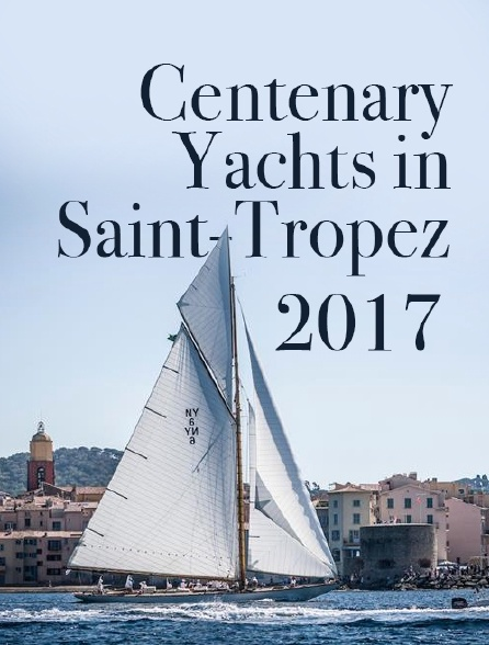 Centenary Yachts in Saint-Tropez 2017