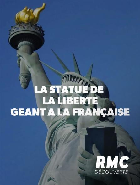 RMC Découverte - La statue de la Liberté, géant à la française