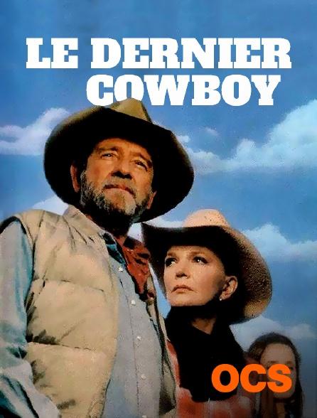 OCS - Le dernier cowboy