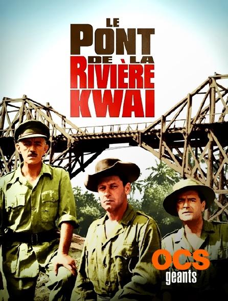 OCS Géants - Le pont de la rivière Kwaï