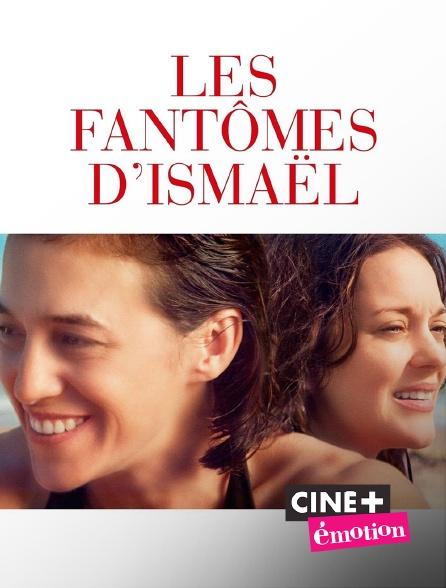 Ciné+ Emotion - Les fantômes d'Ismaël