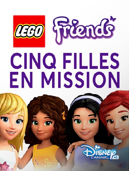 Disney Channel +1 - Lego Friends : cinq filles en mission