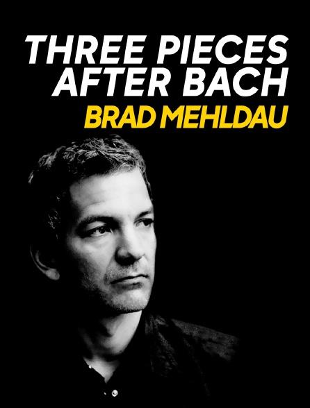 Three Pieces after Bach, Brad Mehldau
