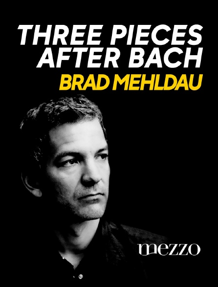 Mezzo - Three Pieces after Bach, Brad Mehldau