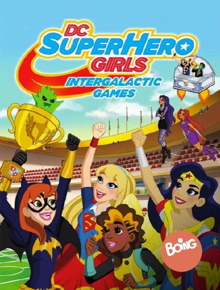 Boing - DC Super Hero Girls : Jeux intergalactiques