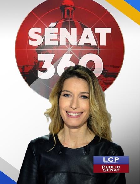 LCP Public Sénat - Sénat 360 en replay