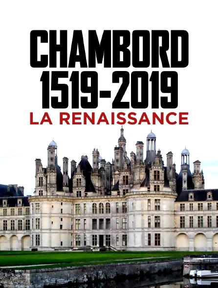 Chambord 1519-2019 : la renaissance