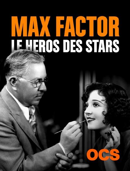 OCS - Max Factor le héros des stars