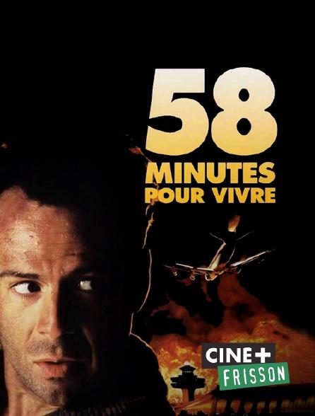Ciné+ Frisson - 58 minutes pour vivre