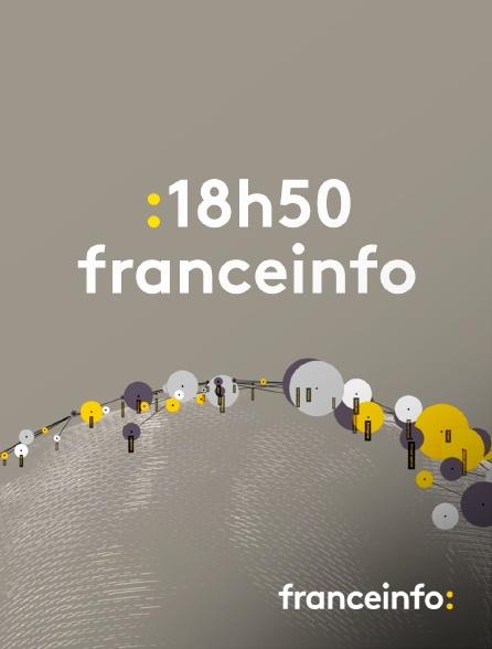 franceinfo: - 18h50 franceinfo