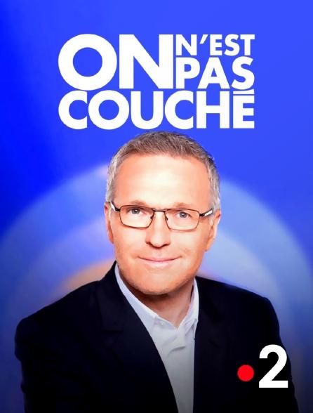 France 2 - On n'est pas couché
