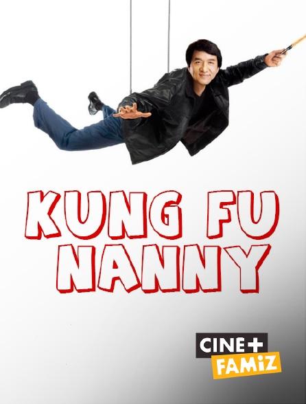 Ciné+ Famiz - Kung Fu Nanny