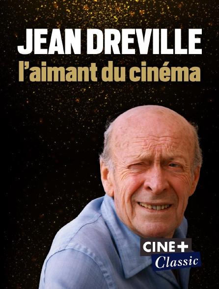 Ciné+ Classic - Jean Dréville, l'aimant du cinéma