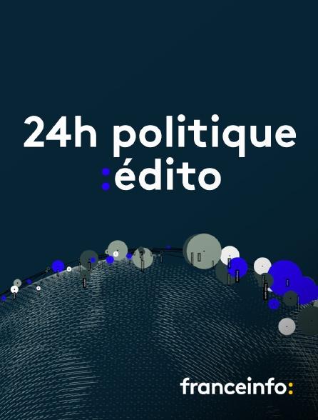 franceinfo: - 24h politique édito