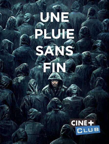Ciné+ Club - Une pluie sans fin