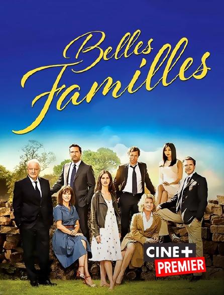 Ciné+ Premier - Belles familles