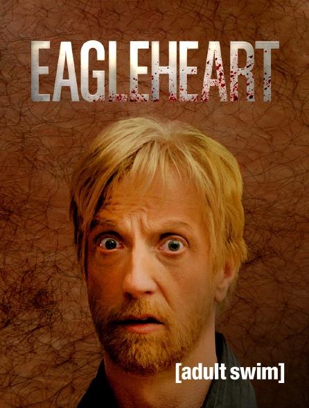 Adult Swim - Eagleheart