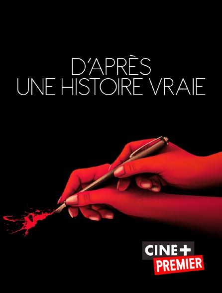 Ciné+ Premier - D'après une histoire vraie
