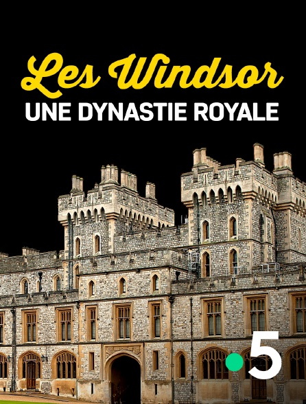 France 5 - Les Windsor, une dynastie royale