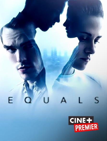 Ciné+ Premier - Equals