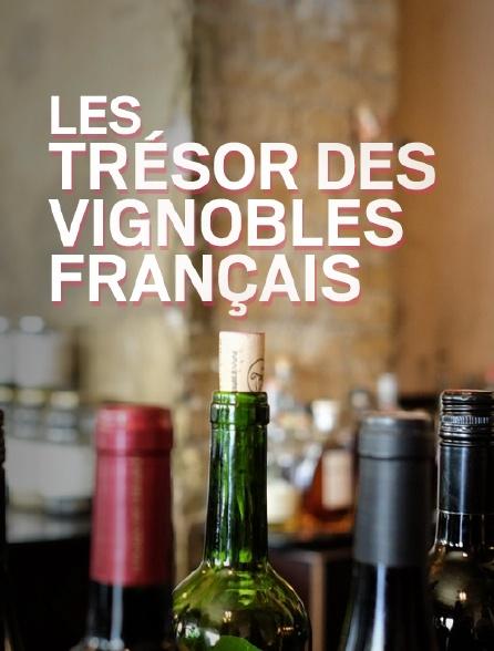 Les trésors des vignobles français