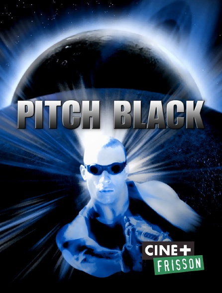 Ciné+ Frisson - Pitch Black
