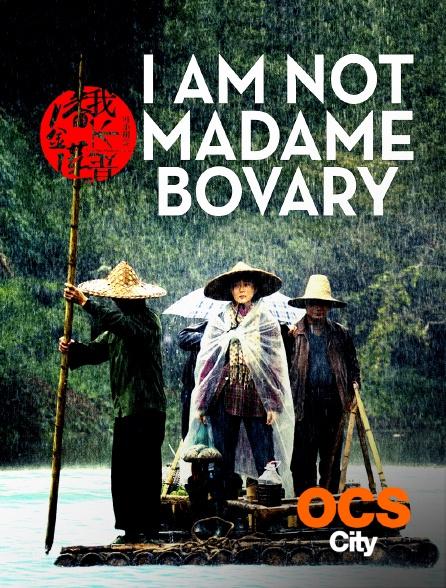 OCS City - I Am Not Madame Bovary