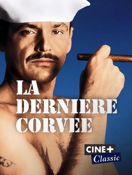 Ciné+ Classic - La dernière corvée