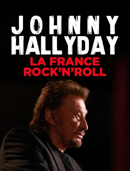 Johnny Hallyday, la France Rock'n Roll