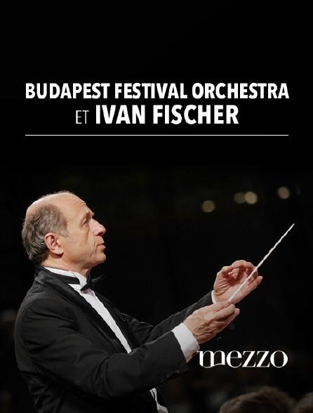 Mezzo - Budapest Festival Orchestra et Iván Fischer