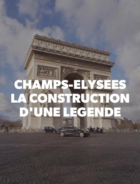 Champs-Elysées, la construction d'une légende