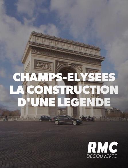 RMC Découverte - Champs-Elysées, la construction d'une légende