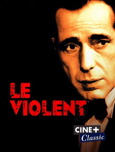 Ciné+ Classic - Le violent