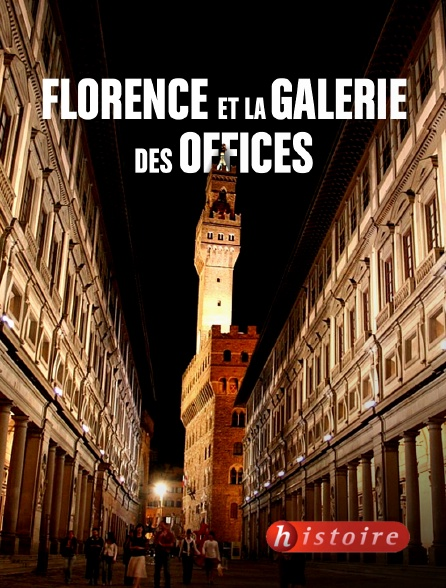 Histoire - Florence et la galerie des Offices