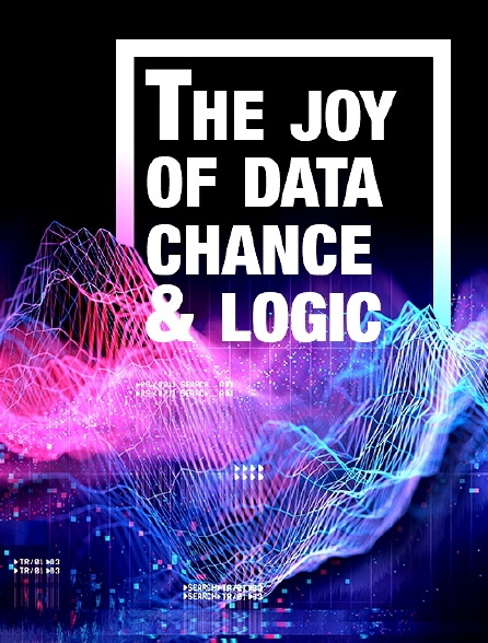 The Joy of Data, Chance & Logic