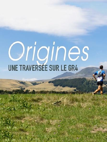 Origines, une traversée sur le GR4