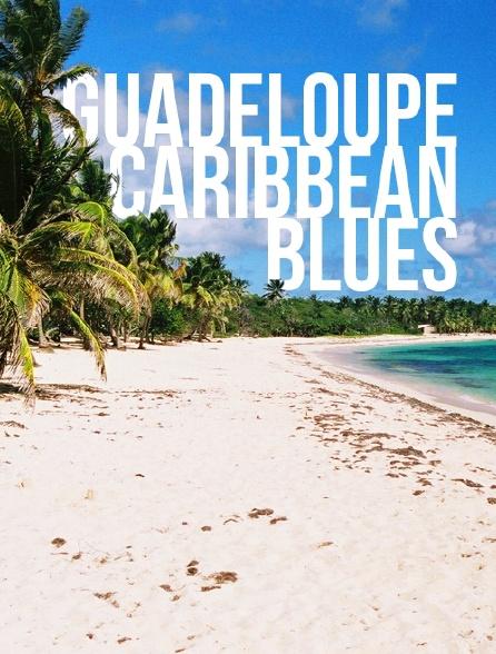 Guadeloupe : Caribbean Blues