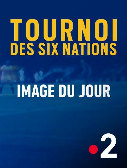 France 2 - Rugby - Tournoi des VI Nations :  - Image du jour