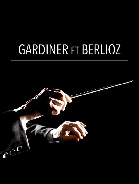 Gardiner et Berlioz