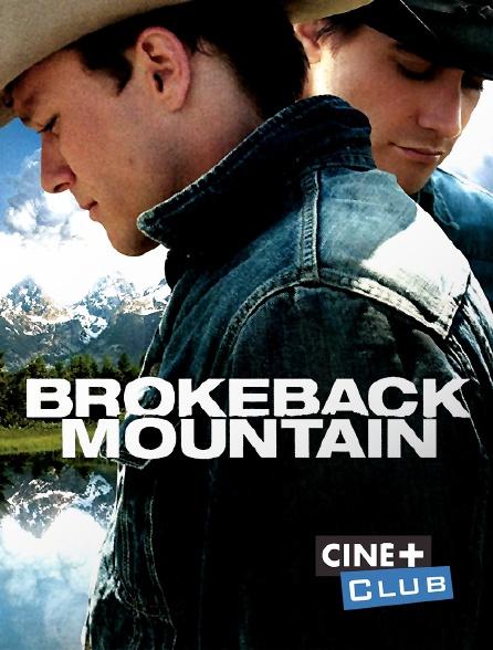 Ciné+ Club - Le secret de Brokeback Mountain