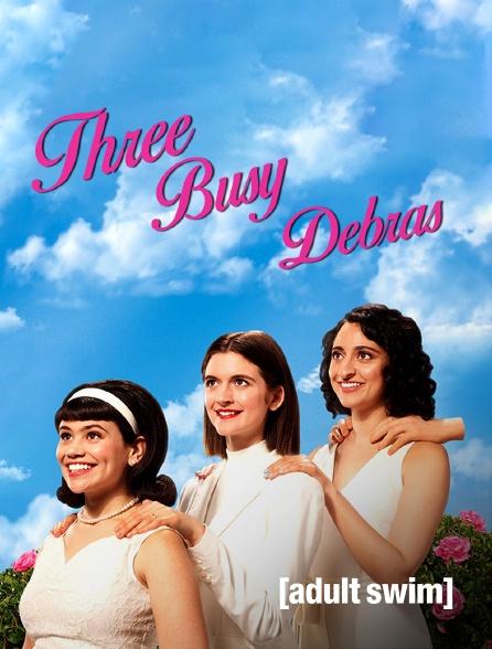 Adult Swim - Three Busy Debras